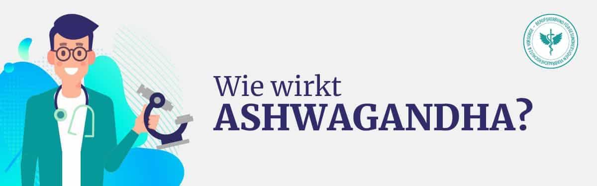 Wie wirkt Ashwagandha