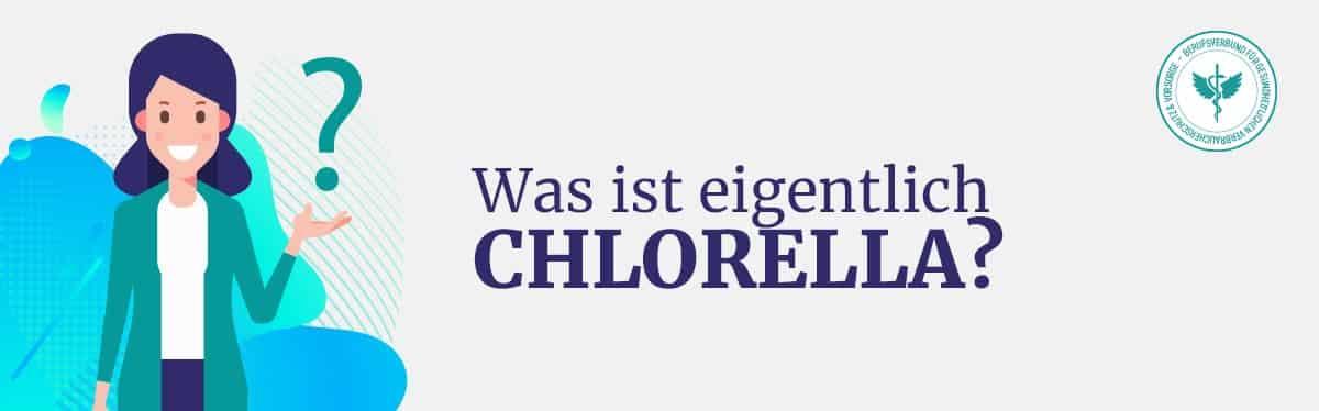 Was ist Chlorella