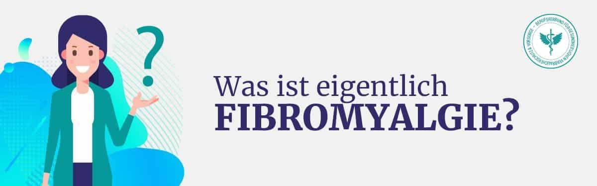 Was ist Fibromyalgie