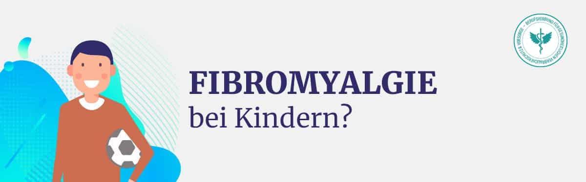 Fibromyalgie bei Kindern