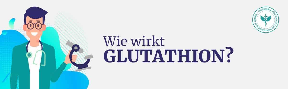 Wie wirkt Glutathion
