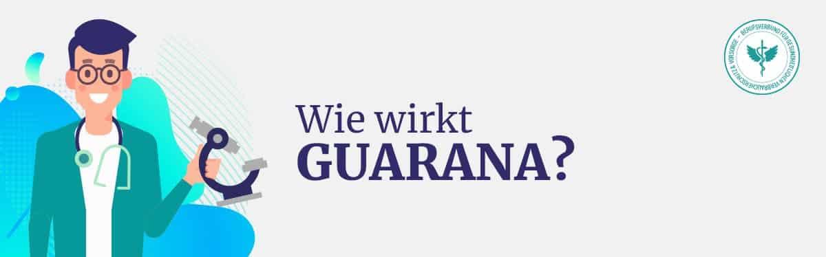 Wie wirkt Guarana