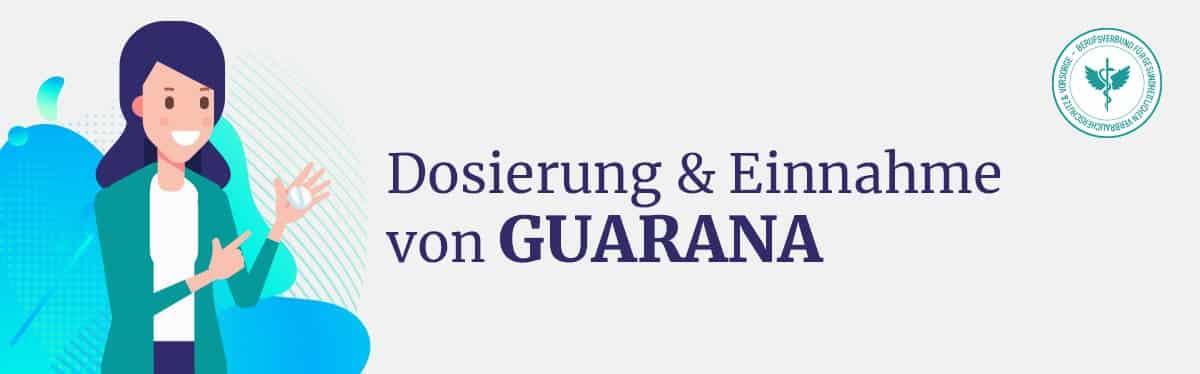 Dosierung und Einnahme Guarana