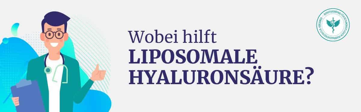 Wobei hilft liposomale Hyaluronsäure