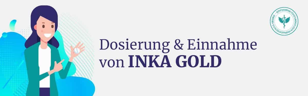 Dosierung und Einnahme Inka Gold