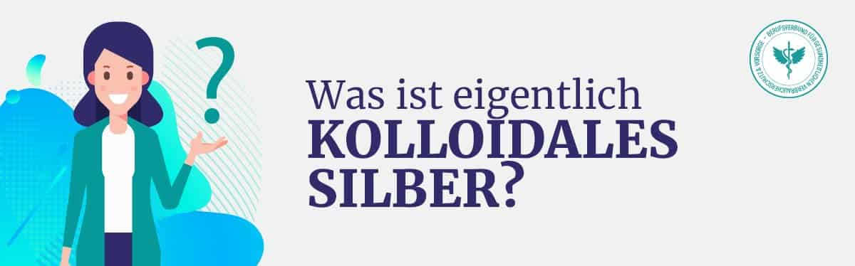 Was ist Kolloidales Silber