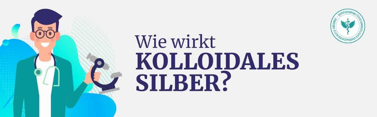 Wie wirkt Kolloidales Silber