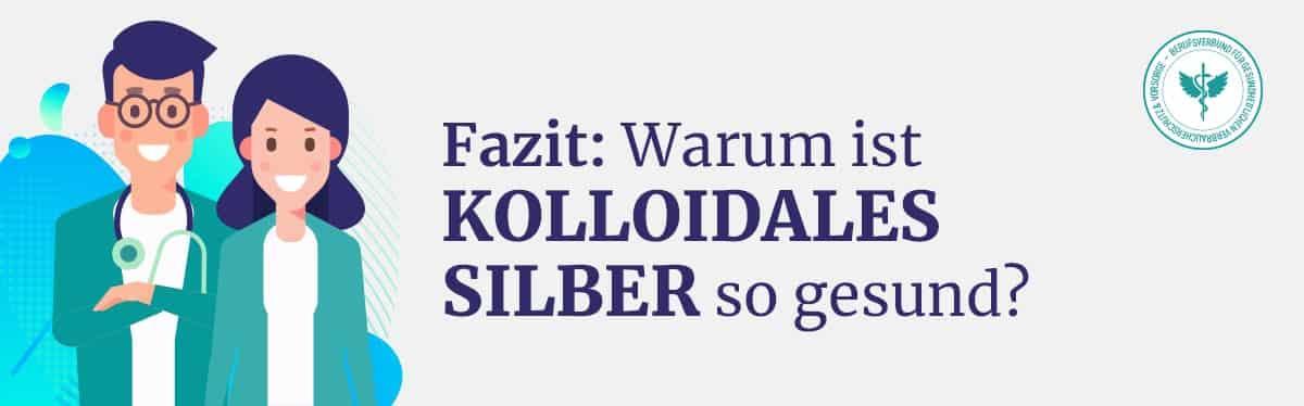 Fazit Kolloidales Silber