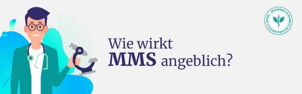 Wie wirkt angeblich MMS
