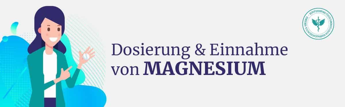 Dosierung und Einnahme Magnesium