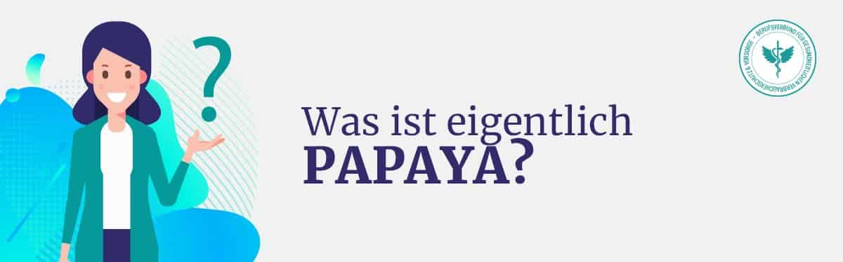 Was ist Papaya