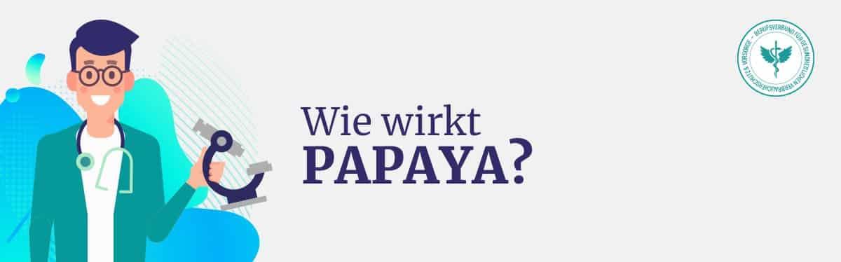 Wie wirkt Papaya