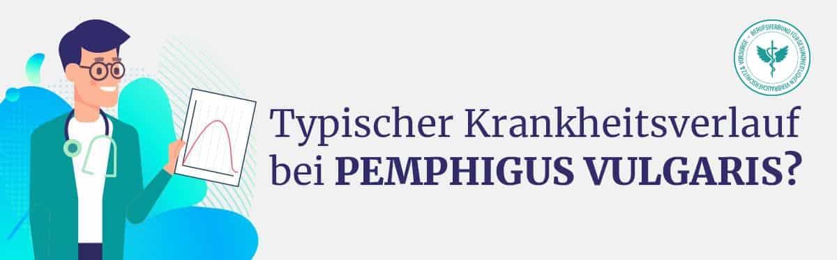 Krankheitsverlauf Pemphigus Vulgaris