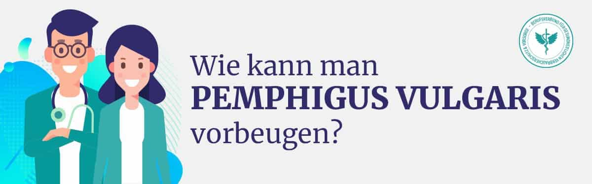 Pemphigus Vulgaris vorbeugen