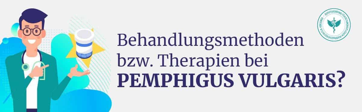 Behandlunf Therapie Pemphigus-Vulgaris