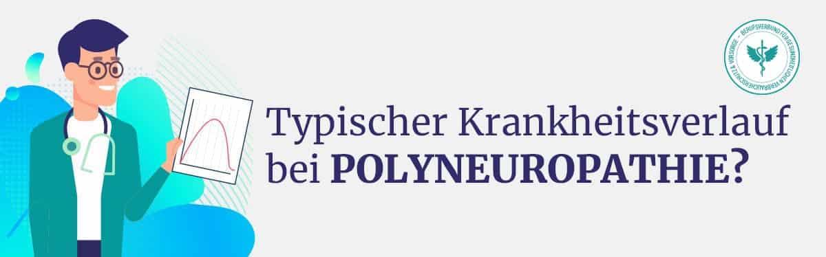 Krankheitsverlauf Polyneuropathie