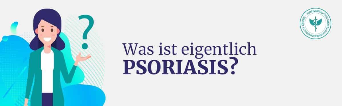 Was ist Psoriasis