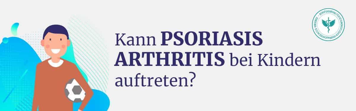 Psoriasis Arthritis bei Kindern