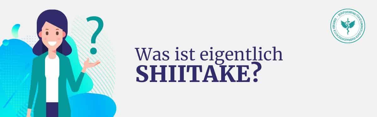 Was ist Shiitake