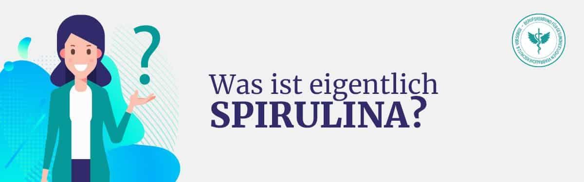 Was ist Spirulina