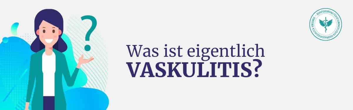Was ist Vaskulitis