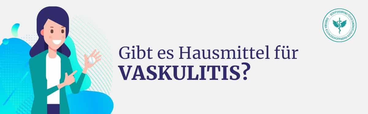 Hausmittel Vaskulitis