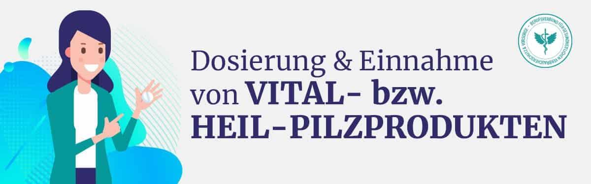 Dosierung & Einnahme Vitalpilze
