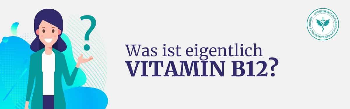 Was ist Vitamin B12