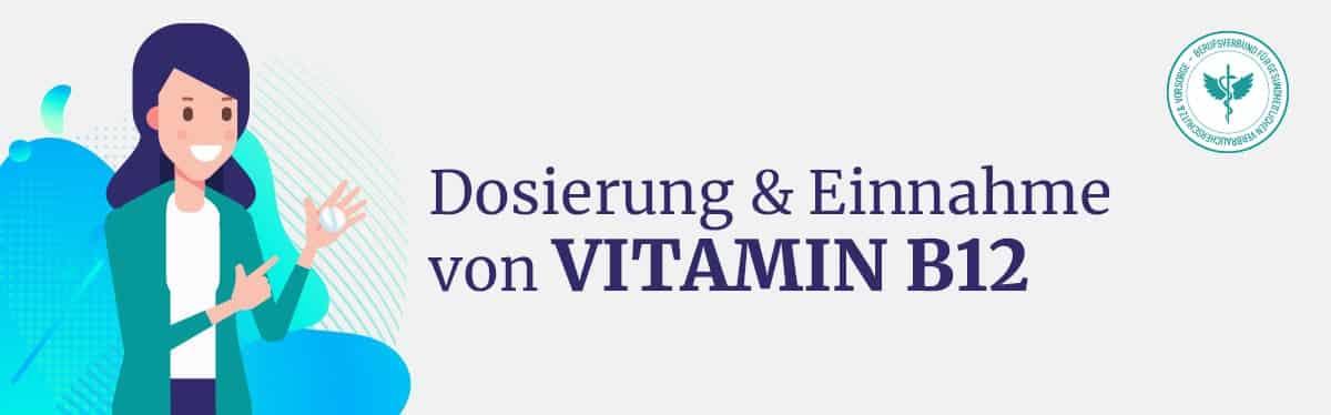 Dosierung und Einnahme Vitamin B12