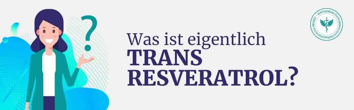 Was ist Trans Resveratrol