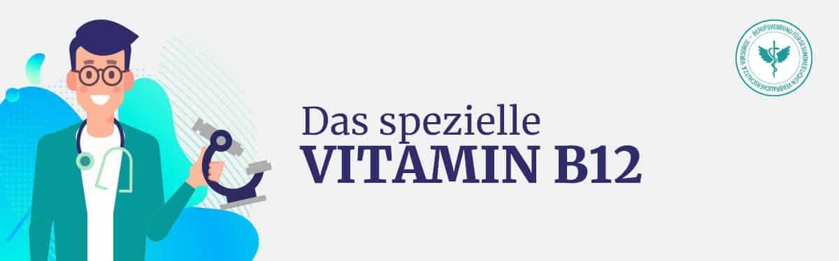 Das spezielle Vitamin B12