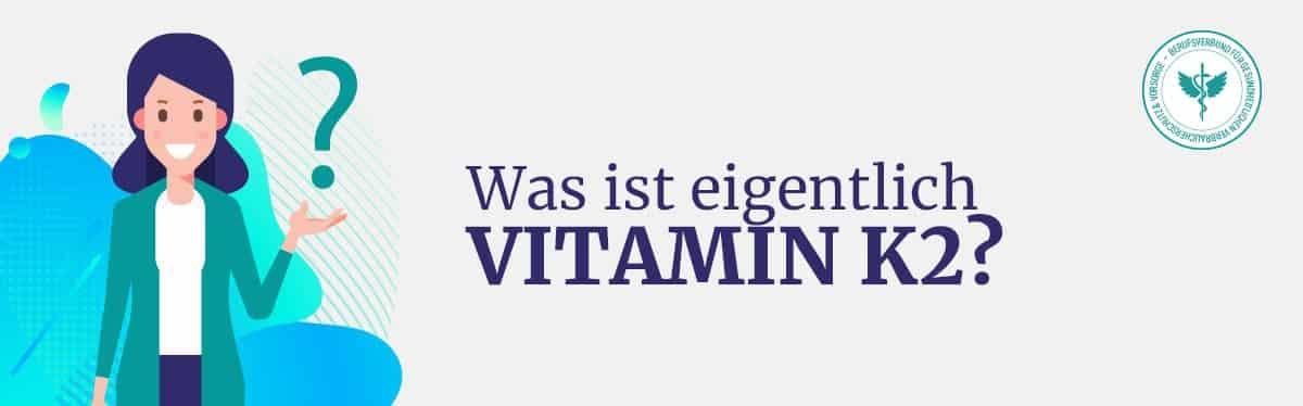 Was ist Vitamin K2