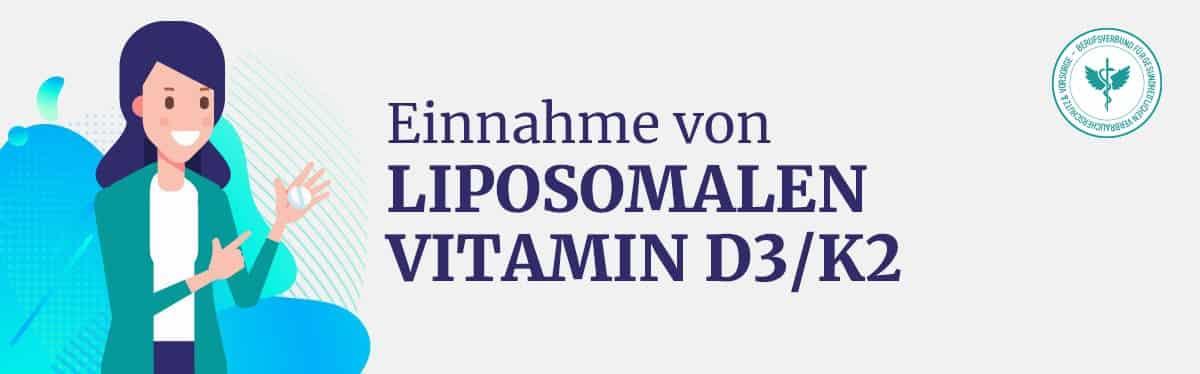 Einnahme von Liposomalen Vitamin D3 K2